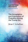 The Acceptance and Expression of Prejudice During the Trump Era (Elements in American Politics) Cover Image