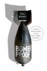 Bombproof: A Field Proven Guide for the New-to-Role Executive Cover Image