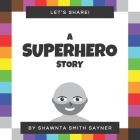 Let's Share a Superhero Story Cover Image