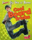 Cool Board Tricks (Read Me!: Try This at Home!) Cover Image