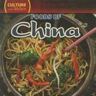 Foods of China (Culture in the Kitchen (Library)) Cover Image