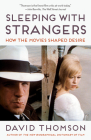 Sleeping with Strangers: How the Movies Shaped Desire Cover Image