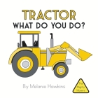Tractor What Do You Do? Cover Image