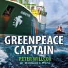 Greenpeace Captain: My Adventures in Protecting the Future of Our Planet Cover Image