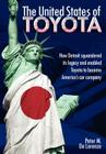 The United States of Toyota: How Detroit Squandered Its Legacy and Enabled Toyota to Become America's Car Company Cover Image
