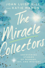 The Miracle Collectors: Uncovering Stories of Wonder, Joy, and Mystery Cover Image