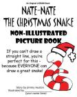 Nate-Nate the Christmas Snake Non-Illustrated Picture Book: If you can't draw a straight line, you're perfect for this - because EVERYONE can draw a g (U-Draw Books #1) Cover Image