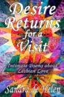 Desire Returns for a Visit: Intimate Poems about Lesbian Love Cover Image