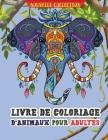 Livre de coloriage d'animaux pour adultes: Livre de coloriage étonnant pour les adultes avec des animaux sauvages et domestiques pour la détente Cover Image
