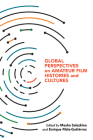 Global Perspectives on Amateur Film Histories and Cultures Cover Image