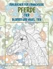 Malbücher für Erwachsene - Blumen und Vögel, Tier - Tier - Pferde Cover Image