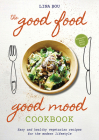 The Good Food Good Mood Cookbook: Easy and Healthy Vegetarian Recipes for the Modern Lifestyle Cover Image