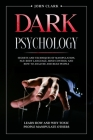 Dark Psychology: Secrets and Techniques of Manipulation, NLP, Body Language, Mind Control and How to Analyze and Read People. Learn How Cover Image