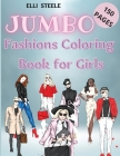 Jumbo Fashions Coloring Book for Girls: Lovely fashion coloring book for girls and teens 30 pages with fun designs style and adorable outfits. A4 Size Cover Image