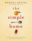 The Simple Home: A Month-by-Month Guide to Self-Reliance, Productivity and Contentment Cover Image