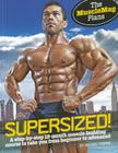Supersized!: A Step-By-Step 12-Month Muscle-Building Course to Take You from Beginner to Advanced Cover Image