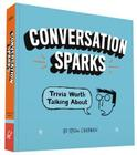 Conversation Sparks: Trivia Worth Talking About Cover Image