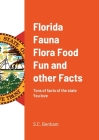 Florida Fauna Flora Food Fun and other Facts: Tons of facts of the state You love Cover Image
