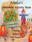 Amelia's Halloween Activity Book: (Personalized Books for Children), Halloween Coloring Book for Children, Games: Mazes, Connect the Dots, Crossword P Cover Image