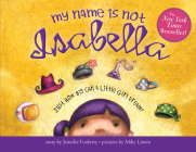 My Name Is Not Isabella: Just How Big Can a Little Girl Dream? Cover Image
