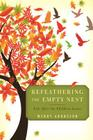 Refeathering the Empty Nest: Life After the Children Leave Cover Image