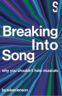 Breaking Into Song: Why You Shouldn't Hate Musicals Cover Image