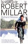 In Search of Robert Millar: Unravelling the Mystery Surrounding Britain's Most Successful Tour de France Cyclist Cover Image