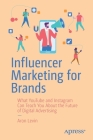 Influencer Marketing for Brands: What Youtube and Instagram Can Teach You about the Future of Digital Advertising Cover Image