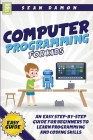 Computer Programming for Kids: An Easy Step-by-Step Guide for Beginners to Learn Programming and Coding Skills Cover Image