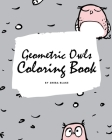 Geometric Owls Coloring Book for Teens and Young Adults (8x10 Coloring Book / Activity Book) Cover Image