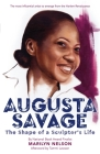 Augusta Savage: The Shape of a Sculptor's Life Cover Image