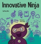 Innovative Ninja: A STEAM Book for Kids About Ideas and Imagination Cover Image