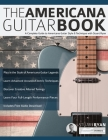 The Americana Guitar Book: A Complete Guide to Americana Guitar Style & Technique with Stuart Ryan Cover Image
