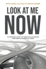 Look At Me Now: An inspiring story of surviving childhood negligence against all odds Cover Image
