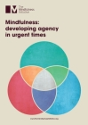 Mindfulness: Developing Agency in Urgent Times Cover Image
