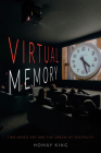Virtual Memory: Time-Based Art and the Dream of Digitality Cover Image