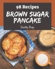 98 Brown Sugar Pancake Recipes: A Timeless Brown Sugar Pancake Cookbook Cover Image
