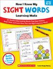 Now I Know My Sight Words Learning Mats: 50+ Double-Sided Activity Sheets That Help Children Read, Write, and Really Learn More Than 100 High-Frequency Words Cover Image
