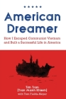 American Dreamer: How I Escaped Communist Vietnam and Built a Successful Life in America Cover Image
