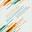 Political Realignment: Economics, Culture, and Electoral Change Cover Image