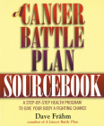 A Cancer Battle Plan Sourcebook: A Step-by-Step Health Program to Give Your Body a Fighting Chance Cover Image