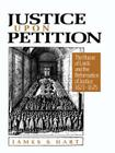 Justice Upon Petition: The House of Lords and the Reformation of Justice, 1621-1675 Cover Image