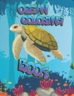 Ocean Coloring Book: An Ocean Life Coloring Book for Kids Ages 2-4, 4-8, 8-12 with 100 Coloring Pages of Cute Ocean Animals (Kidd's Colorin Cover Image