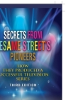 Secrets from Sesame Street's Pioneers: How They Produced a Successful Television Series Cover Image