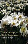 The Courage to Be in Community: A Call for Compassion, Vulnerability, and Authenticity Cover Image