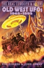 The Real Cowboys & Aliens: Old West UFOs (1865-1895) Cover Image