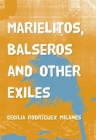 Marielitos, Balseros and Other Exiles Cover Image