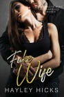 Fake Wife: A Billionaire Boss Fake Marriage Romance Cover Image