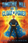 Timothie Hill and the Cloak of Power Cover Image