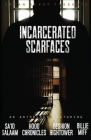 Incarcerated Scarfaces Cover Image